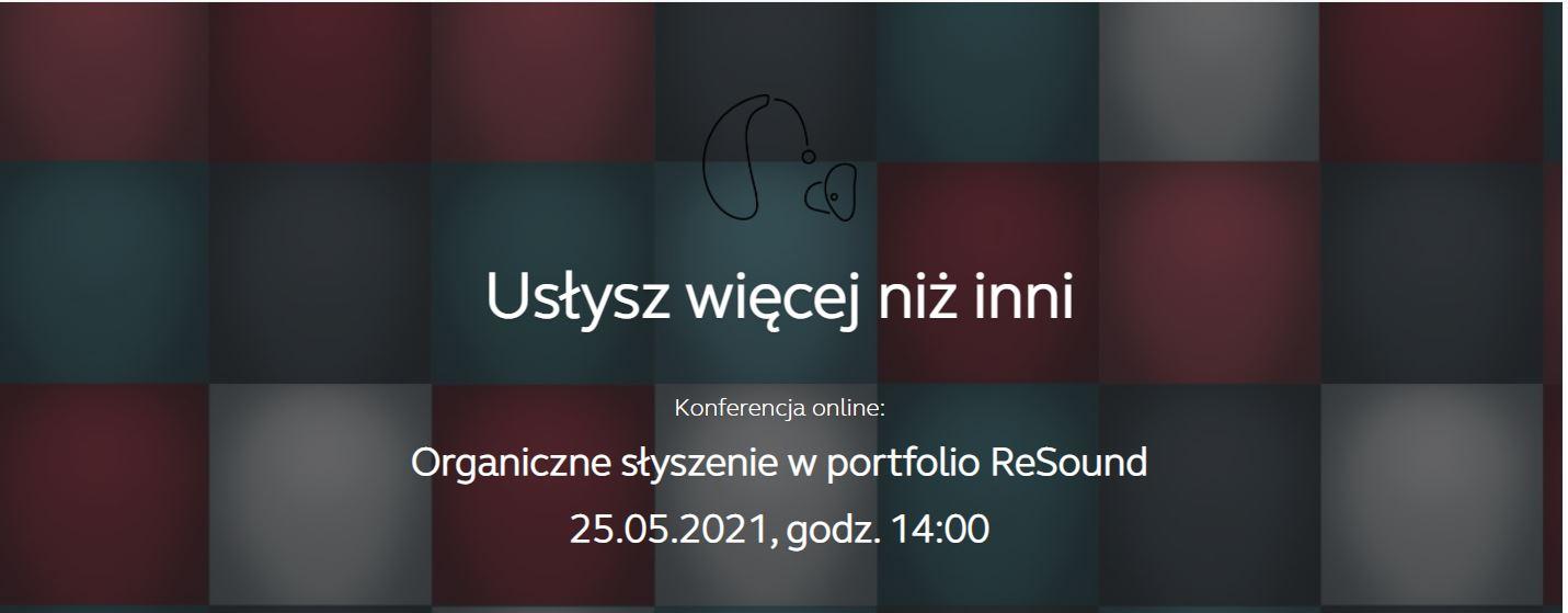 """""""Organiczne słyszenie w portfolio ReSound"""""""